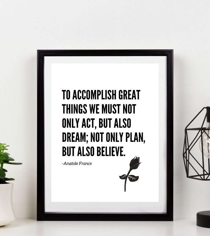 Positive Affirmations, Anatole France, Positivity, Daily Affirmations, LOA Wall Art, To Accomplish Great Things Printable Wall Art